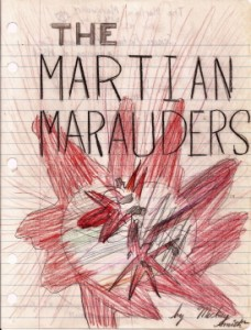 The Martian Marauders, The Unfinished MS. 1965-66 copyright 2014 Michael D. Smith