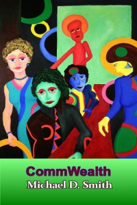 CommWealth by Michael D. Smith from Class Act Books
