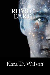 Rhys of Earth by Kara D. Wilson at Amazon