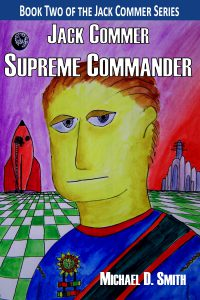 Alternate Jack Commer, Supreme Commander cover copyright 2018 by Michael D. Smith