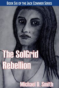 Alternate SolGrid Rebellion cover copyright 2018 by Michael D. Smith