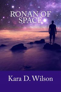 Ronan of Space by Kara D. Wilson