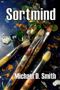 Sortmind. a novel by Michael D. Smith