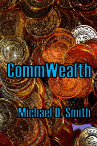 CommWealth, a novel by Michael D. Smith